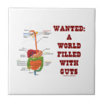 Wanted A World Filled With Guts (Digestive System) Ceramic Tile