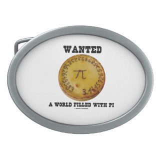 Wanted A World Filled With Pi (Pi On Pie) Oval Belt Buckle