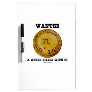 Wanted A World Filled With Pi (Pi Pie Math Humor) Dry-Erase Whiteboard