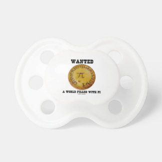 Wanted A World Filled With Pi (Pi Pie Math Humor) Baby Pacifier