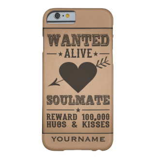 WANTED ALIVE: SOULMATE cases Barely There iPhone 6 Case