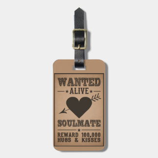 WANTED ALIVE: SOULMATE luggage tag