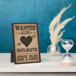 WANTED ALIVE: SOULMATE plaque