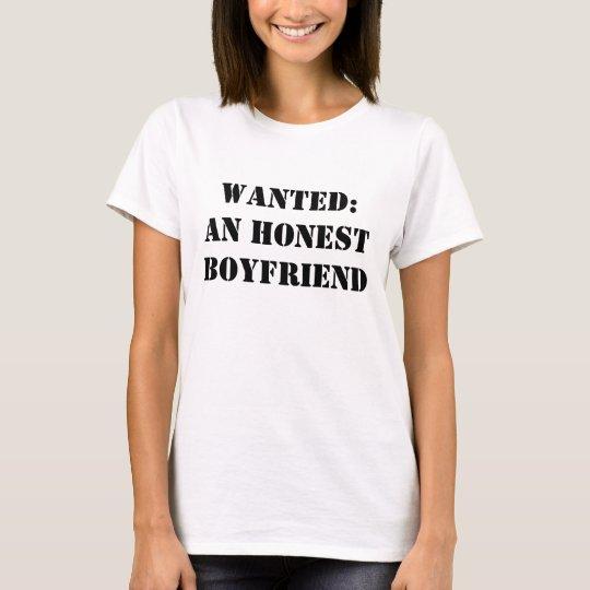 Wanted: An Honest Boyfriend T-Shirt
