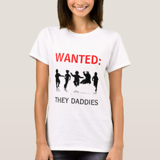 Wanted: Baby Daddies T-Shirt