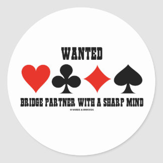 Wanted Bridge Partner With A Sharp Mind Round Stickers