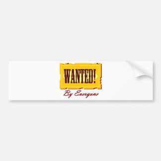 WANTED By Everyone Bumper Sticker