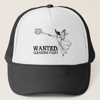 WANTED Cleaning Fairy Trucker Hat