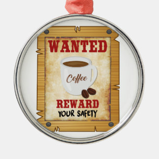 Wanted Coffee Metal Ornament