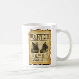 Wanted dead and alive.  Schroedinger's cat. Classic White Coffee Mug