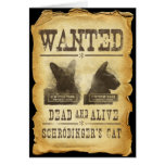 Wanted dead and alive.  Schroedinger's cat. Greeting Card