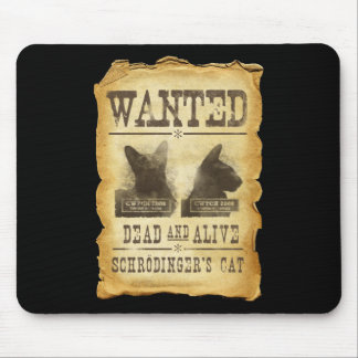 Wanted dead and alive.  Schroedinger's cat. Mouse Pad