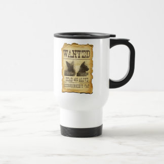 Wanted dead and alive.  Schroedinger's cat. 15 Oz Stainless Steel Travel Mug