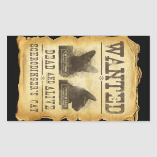 Wanted dead and alive.  Schroedinger's cat. Rectangular Sticker