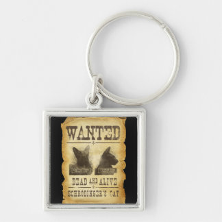 Wanted dead and alive.  Schroedinger's cat. Silver-Colored Square Keychain