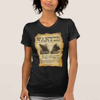 Wanted dead and alive.  Schroedinger's cat. Tshirts