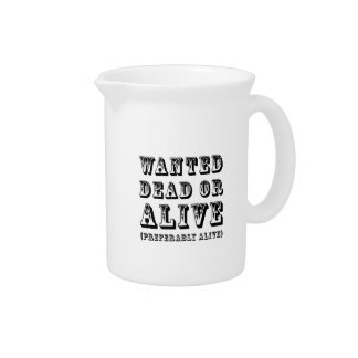 Wanted Dead or Alive Beverage Pitchers