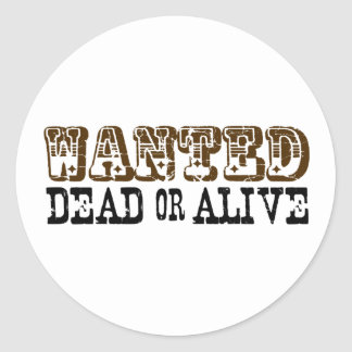 Wanted Dead Or Alive Classic Round Sticker
