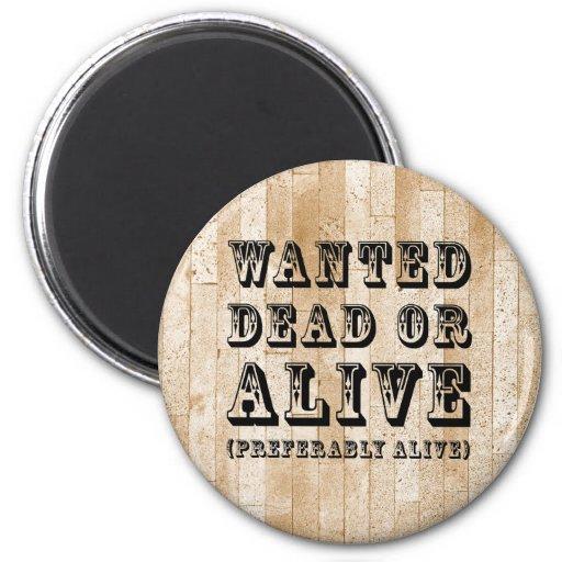Wanted Dead or Alive Fridge Magnet