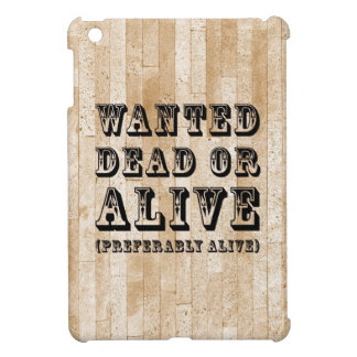 Wanted Dead or Alive iPad Mini Case