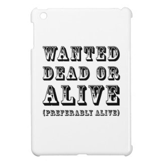 Wanted Dead or Alive iPad Mini Covers