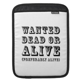 Wanted Dead or Alive iPad Sleeve