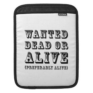 Wanted Dead or Alive iPad Sleeve