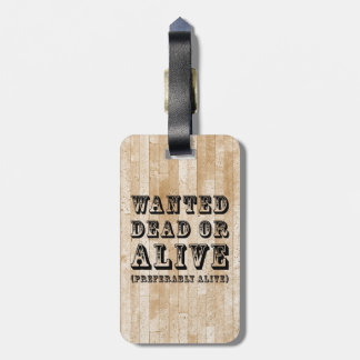 Wanted Dead or Alive Tags For Bags