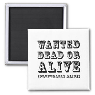 Wanted Dead or Alive Magnets