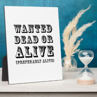 Wanted Dead or Alive Plaque