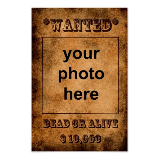 Wanted, dead or aliveu0026#39; poster template : Zazzle