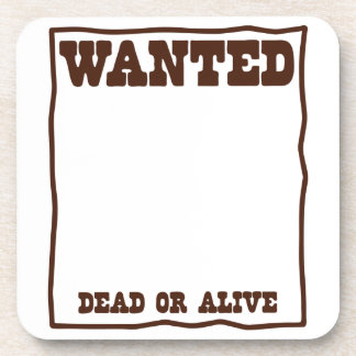 WANTED dead or Alive poster with blank background Beverage Coaster