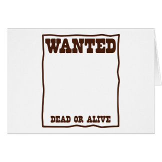 WANTED dead or Alive poster with blank background Card