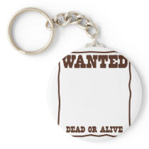 WANTED dead or Alive poster with blank background Keychain