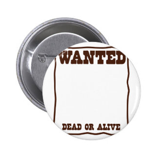 WANTED dead or Alive poster with blank background Pinback Button