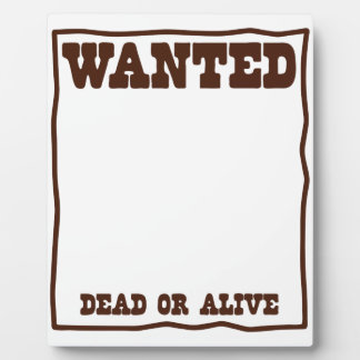 WANTED dead or Alive poster with blank background Plaque