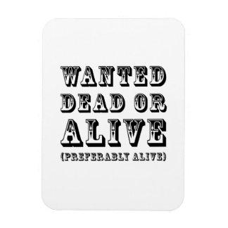 Wanted Dead or Alive Vinyl Magnet