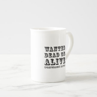 Wanted Dead or Alive Tea Cup