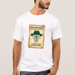 Wanted dead or alive. T-Shirt