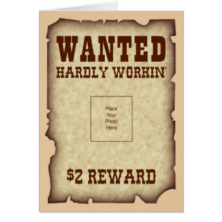 Wanted for Hardly Workin Card
