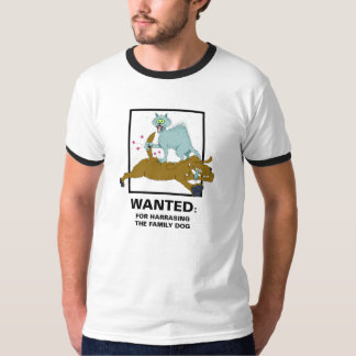 WANTED FOR HARRASING THE FAMILY DOG T-Shirt