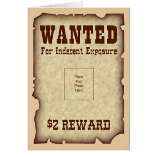 Wanted for Indecent Exposure Greeting Card
