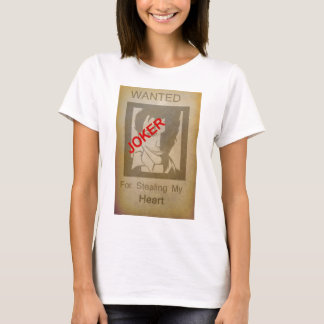 WANTED : For Stealing My Heart T-Shirt