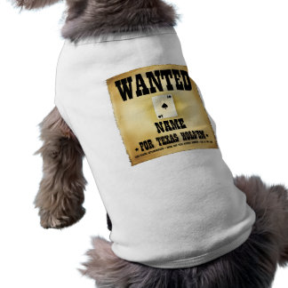 Wanted for Texas Holdem Dog Shirt