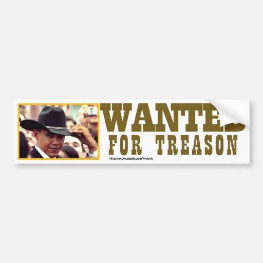 WANTED FOR TREASON BUMPER STICKERS