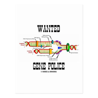 Wanted Gene Police (DNA Replication Humor) Postcard