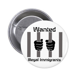 wanted illegal immigrants pinback button