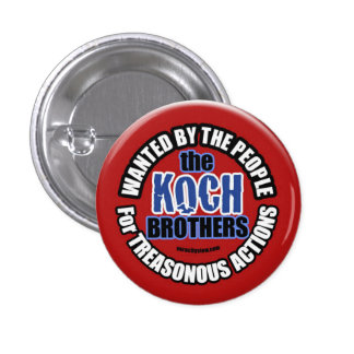 Wanted: Koch Brothers Button