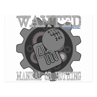 wanted manual or nothing(gearbox) postcard