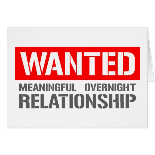 Wanted meaningful overnight relationship card